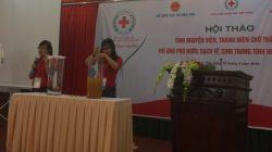 """Cục Quản lý môi trường y tế tham gia với Trung ương hội Chữ thập đỏ Việt Nam tổ chức hội thảo """"Tình nguyện viên, thanh niên Chữ thập đỏ tham gia công tác nước sạch vệ sinh trong tình huống khẩn cấp""""."""